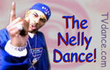 The Nelly Dance!